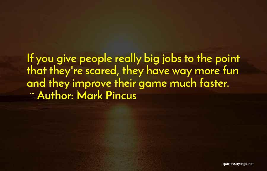 Mark Pincus Quotes 1323309