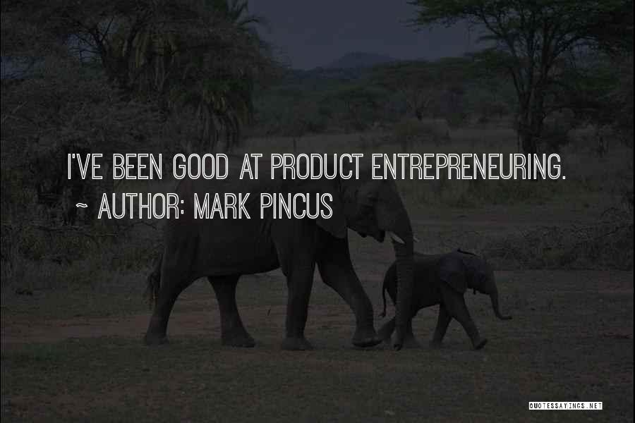 Mark Pincus Quotes 2194036