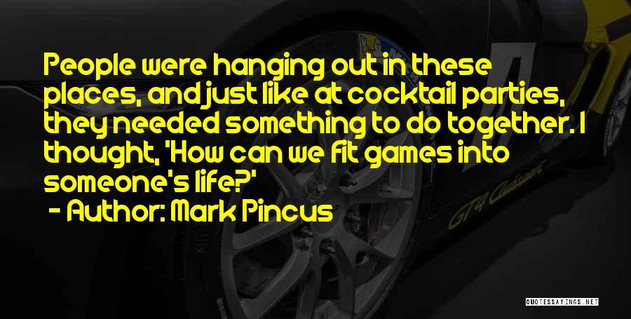 Mark Pincus Quotes 376183