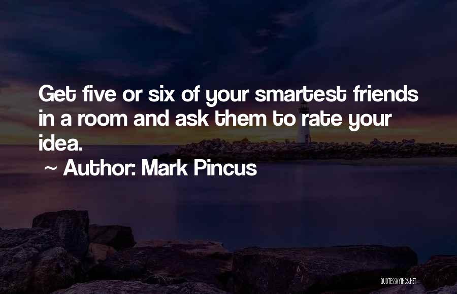 Mark Pincus Quotes 782452