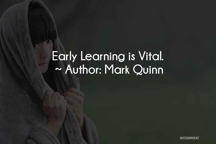 Mark Quinn Quotes 1977147