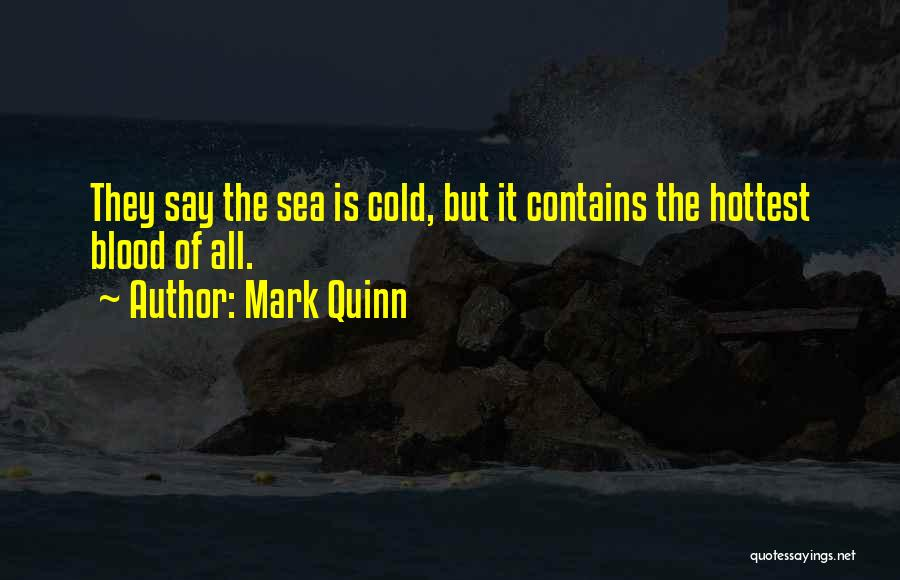 Mark Quinn Quotes 570256