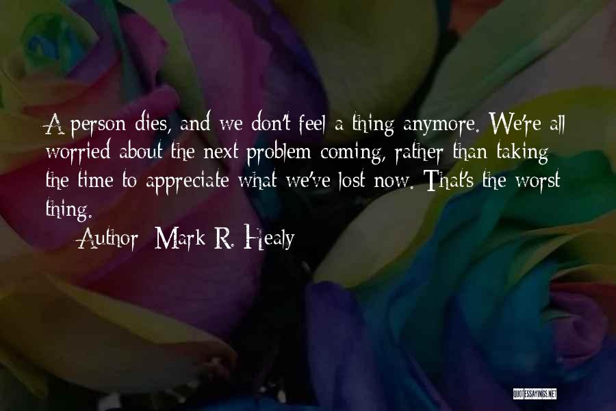 Mark R. Healy Quotes 425797