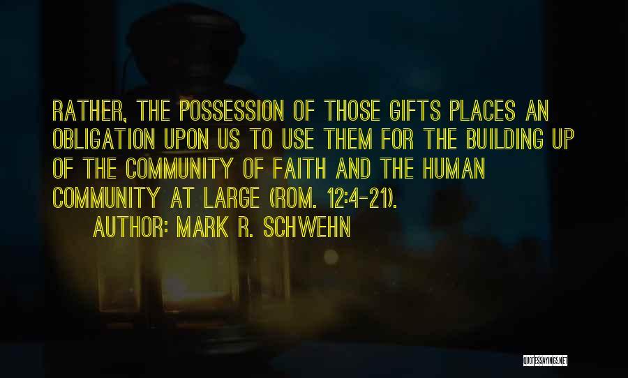 Mark R. Schwehn Quotes 626673