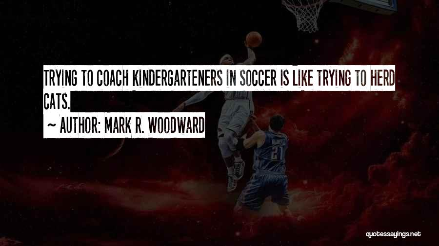 Mark R. Woodward Quotes 2033080