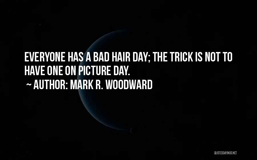 Mark R. Woodward Quotes 243650