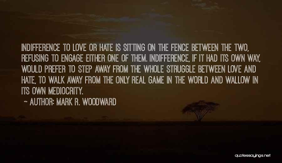 Mark R. Woodward Quotes 330776