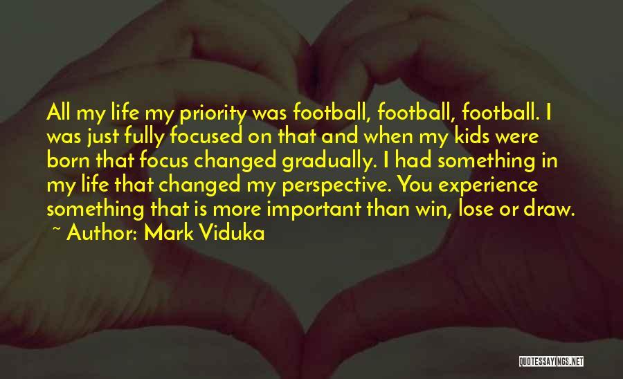 Mark Viduka Quotes 1709941