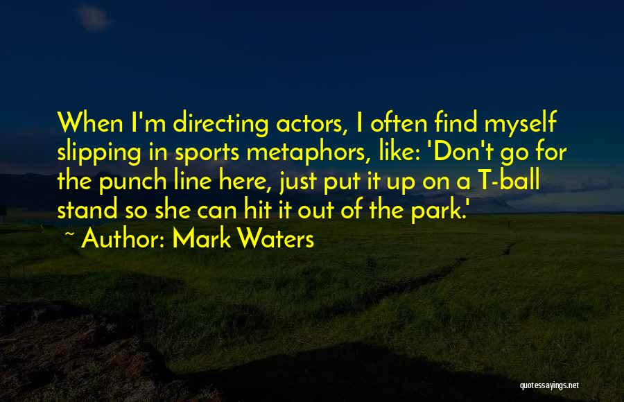 Mark Waters Quotes 1044599