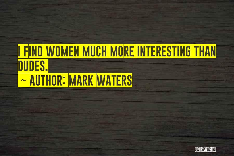 Mark Waters Quotes 125547