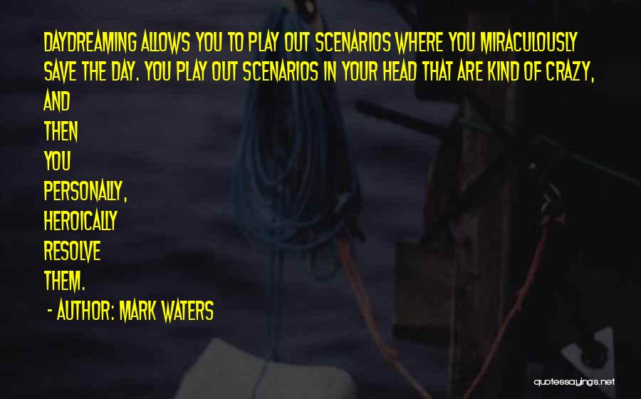 Mark Waters Quotes 1268361