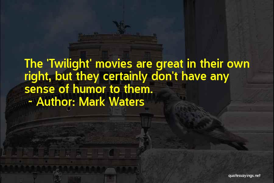 Mark Waters Quotes 1797491