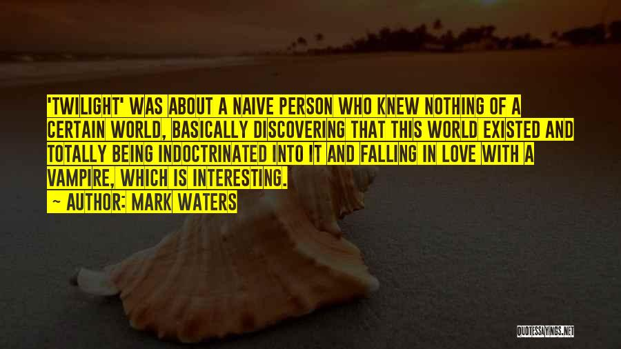 Mark Waters Quotes 1923107