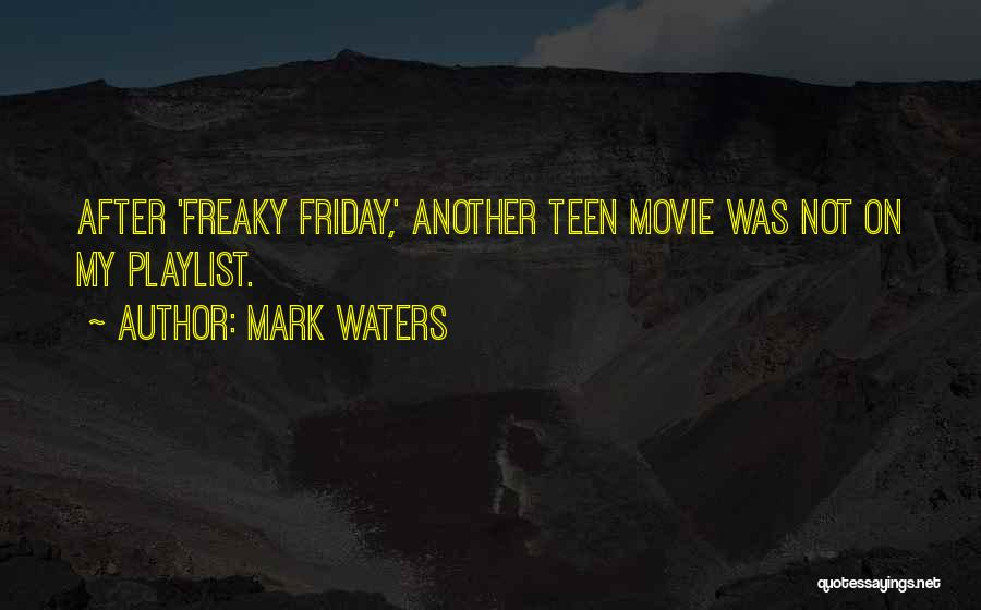 Mark Waters Quotes 2158715