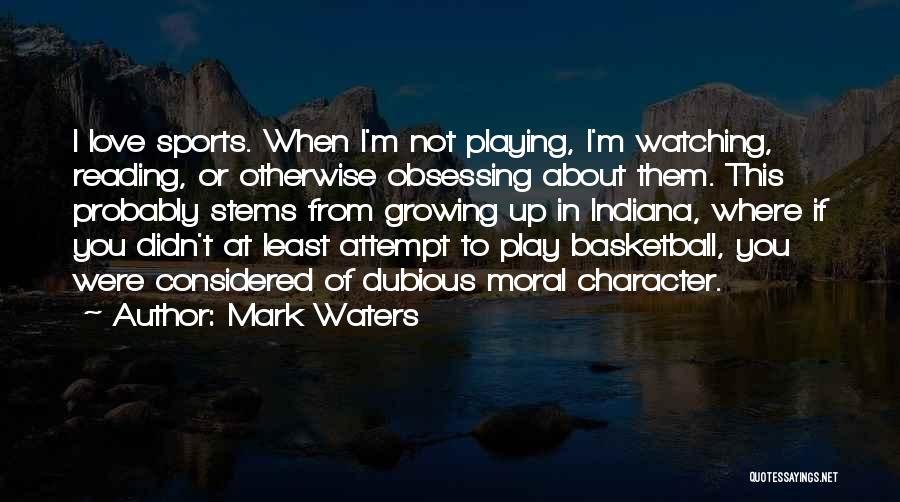 Mark Waters Quotes 2248594