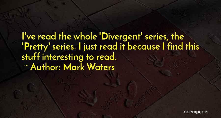 Mark Waters Quotes 307119
