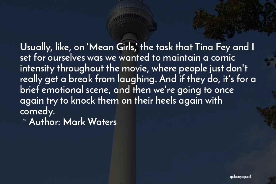 Mark Waters Quotes 308738