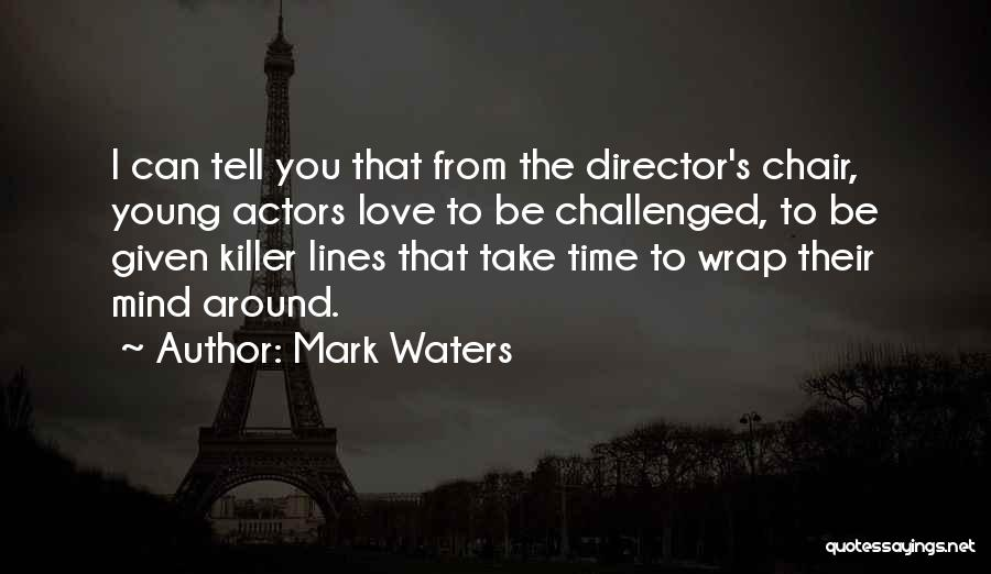 Mark Waters Quotes 965398