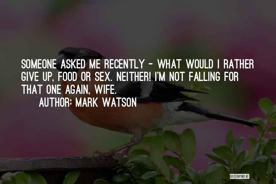 Mark Watson Quotes 395533