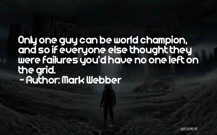 Mark Webber Quotes 2046917