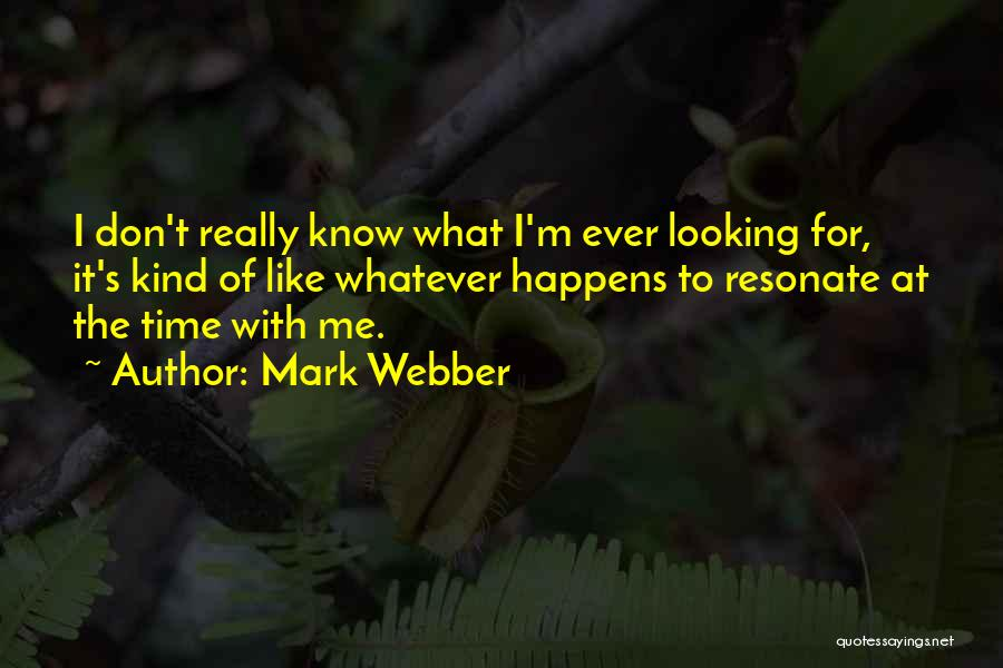 Mark Webber Quotes 927454
