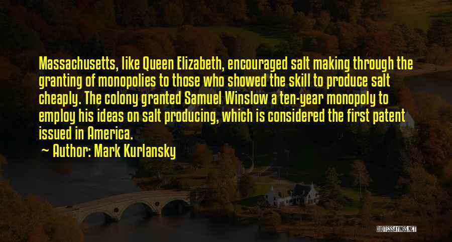 Mark Winslow Quotes By Mark Kurlansky