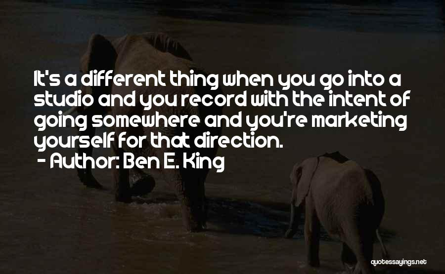 Marketing Yourself Quotes By Ben E. King