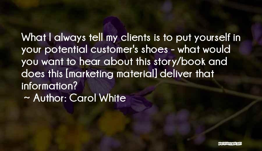 Marketing Yourself Quotes By Carol White