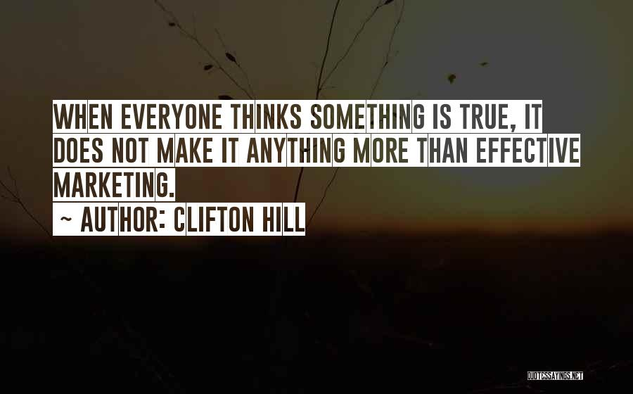 Marketing Yourself Quotes By Clifton Hill