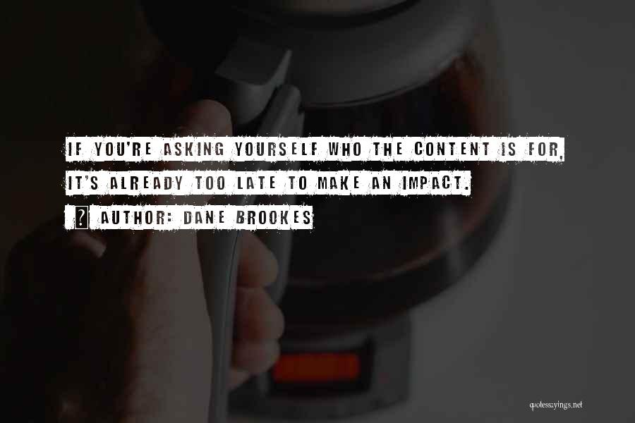 Marketing Yourself Quotes By Dane Brookes
