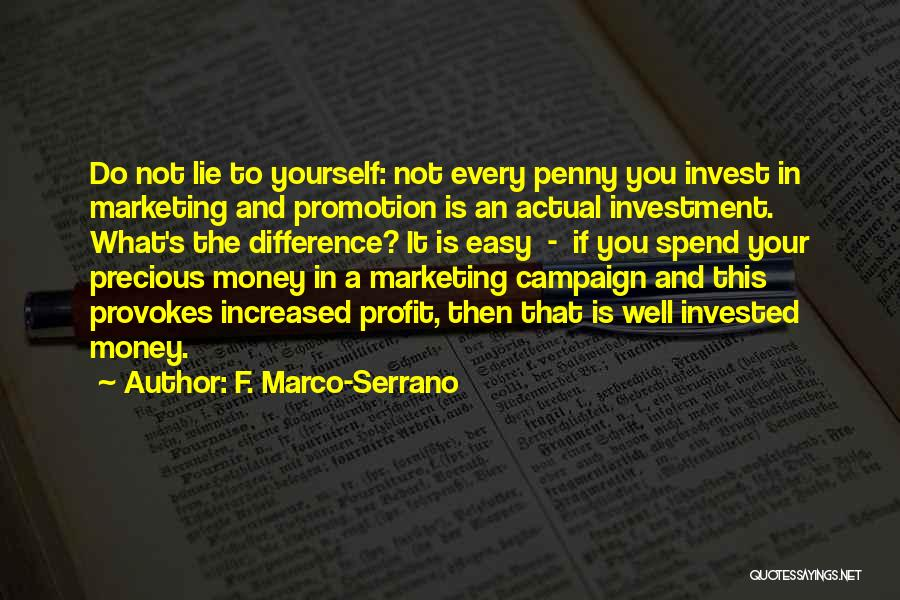 Marketing Yourself Quotes By F. Marco-Serrano