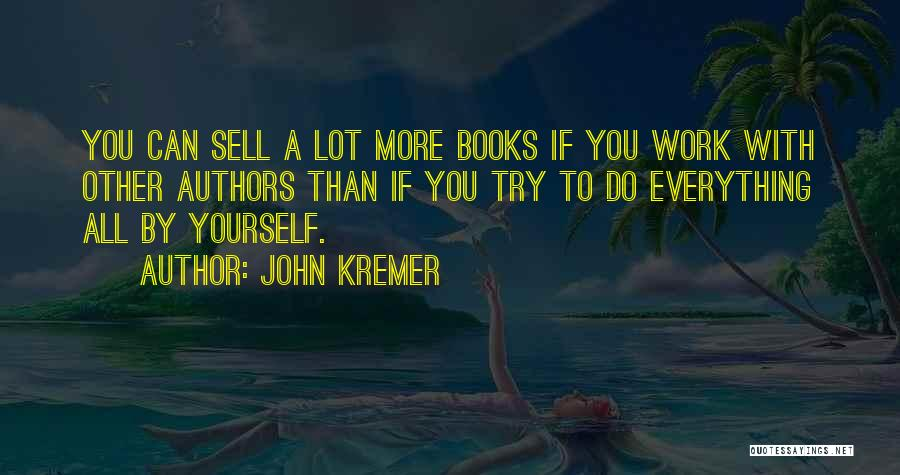 Marketing Yourself Quotes By John Kremer