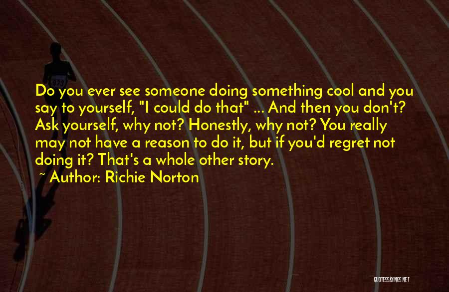 Marketing Yourself Quotes By Richie Norton