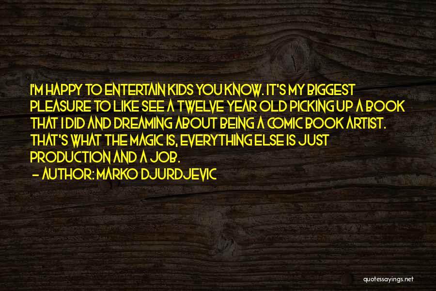 Marko Djurdjevic Quotes 1435221