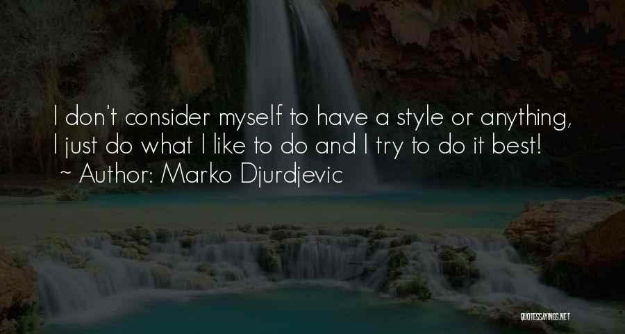 Marko Djurdjevic Quotes 858720