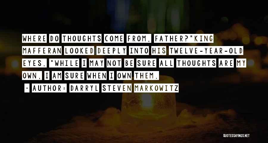 Markowitz Quotes By Darryl Steven Markowitz