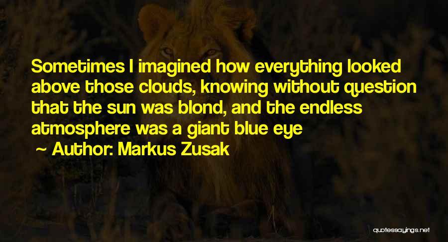 Markus Zusak Quotes 1397829