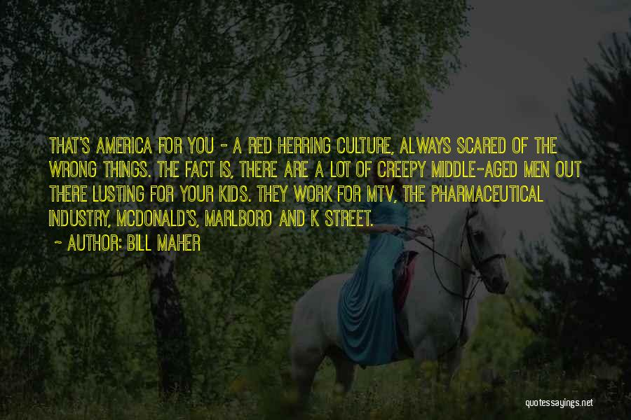 Marlboro Red Quotes By Bill Maher