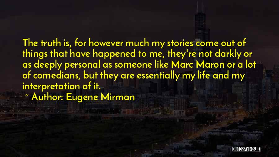 Maron Quotes By Eugene Mirman