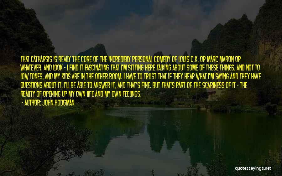 Maron Quotes By John Hodgman