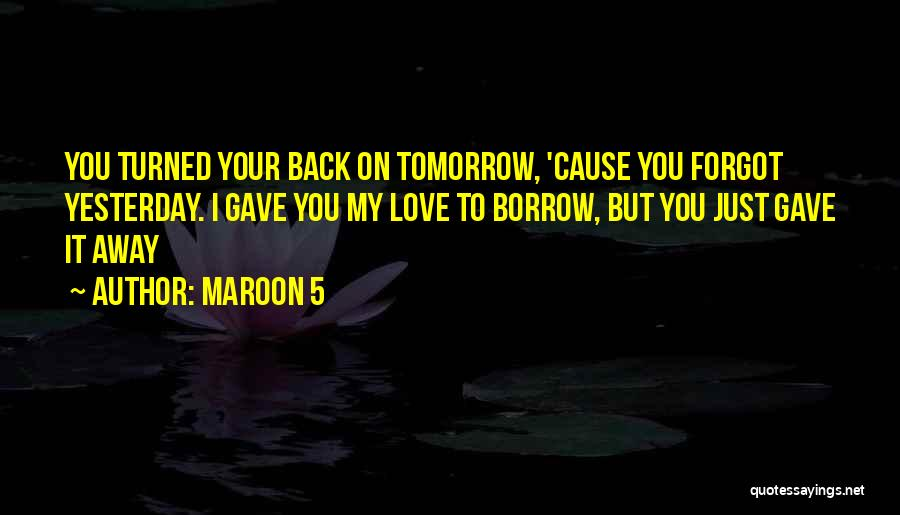 Maroon 5 Quotes 469123