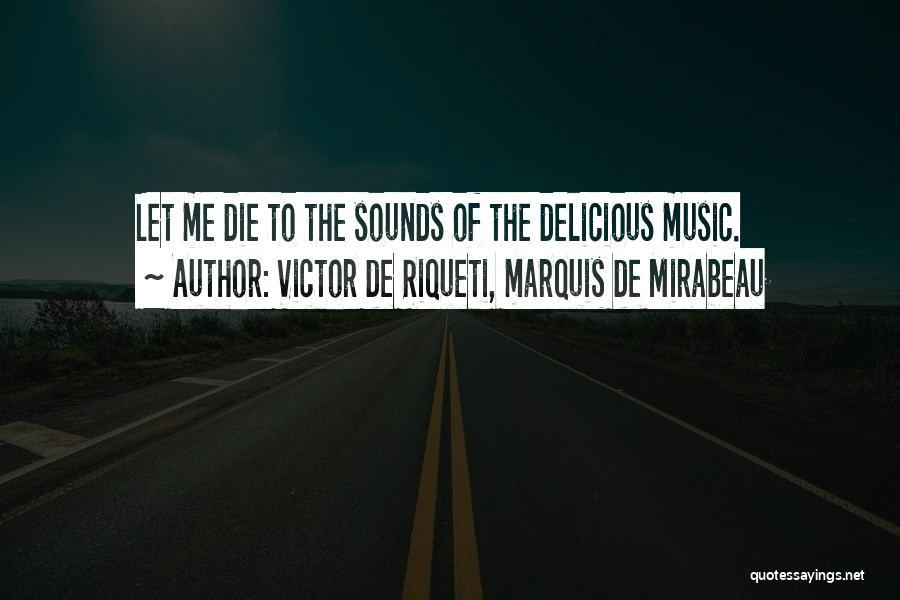 Marquis De Mirabeau Quotes By Victor De Riqueti, Marquis De Mirabeau