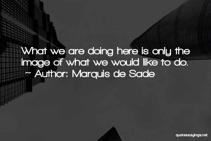 Marquis De Sade Quotes 2163687