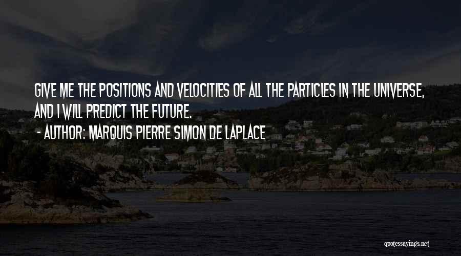 Marquis Pierre Simon De Laplace Quotes 849310