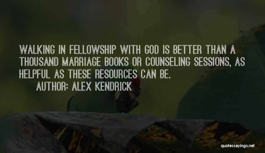 Marriage Counseling Quotes By Alex Kendrick