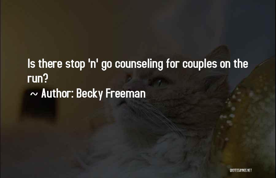 Marriage Counseling Quotes By Becky Freeman