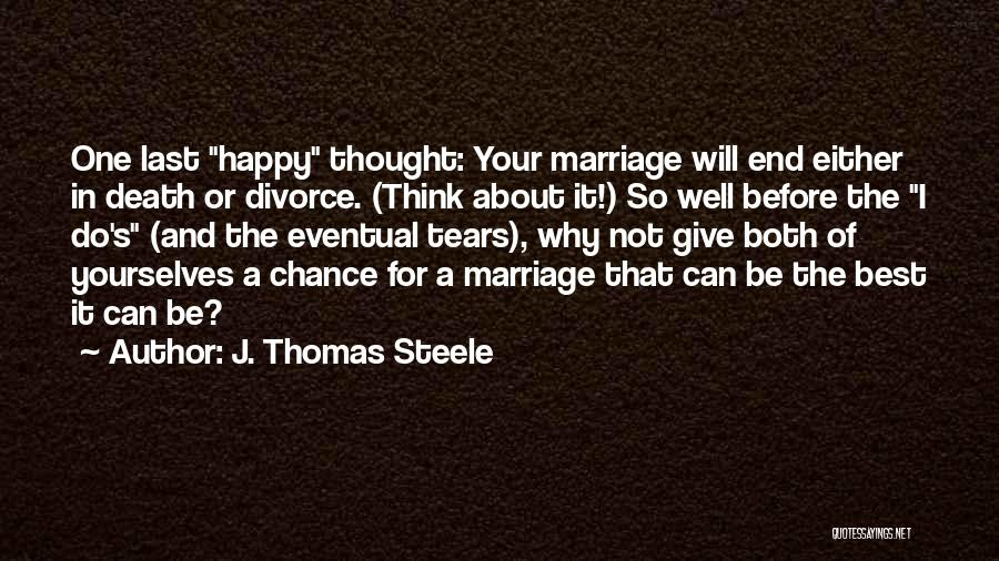 Marriage Counseling Quotes By J. Thomas Steele