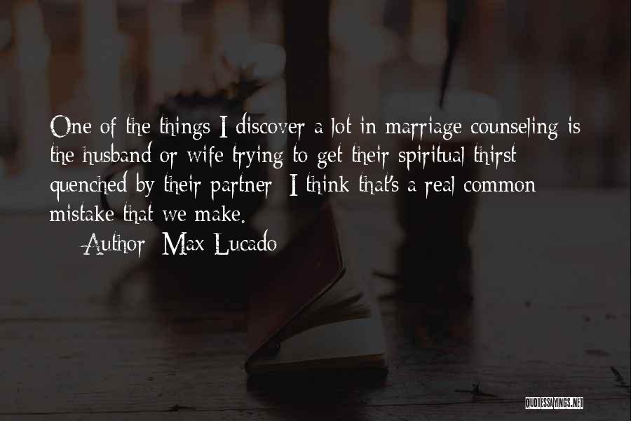 Marriage Counseling Quotes By Max Lucado