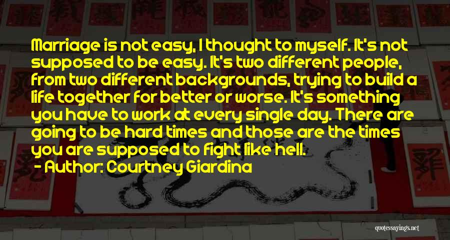 Marriage Is Like Hell Quotes By Courtney Giardina