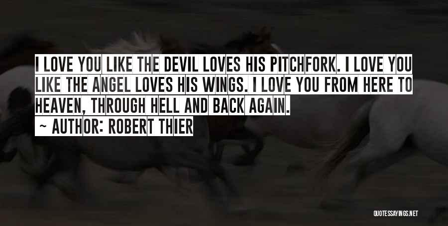 Marriage Is Like Hell Quotes By Robert Thier